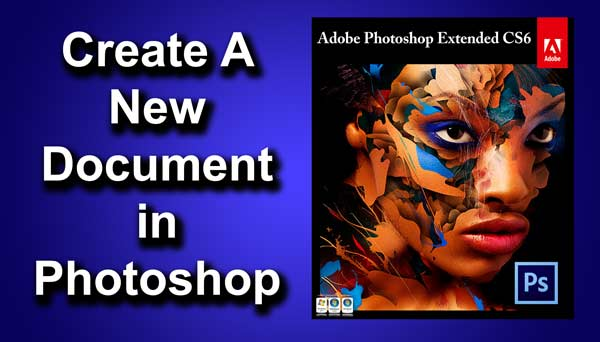 How to Create a New Document in Photoshop CS6 | TrickyPhotoshop