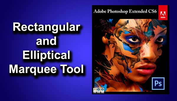 What is Rectangular and Elliptical Marquee Tool in Photoshop | TrickyPhotoshop