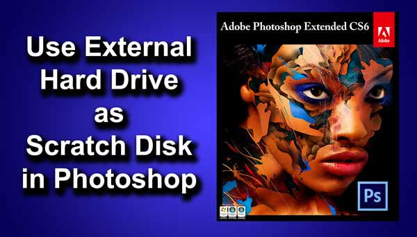 Use External Hard Drive as Scratch Disk for Photoshop