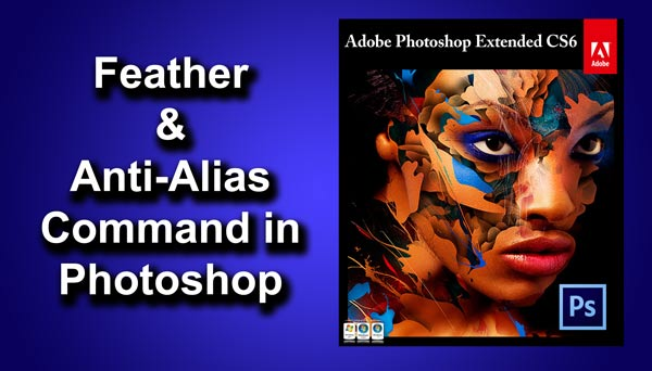 Difference Between Feather and Anti Alias in Photoshop   TrickyPhotoshop