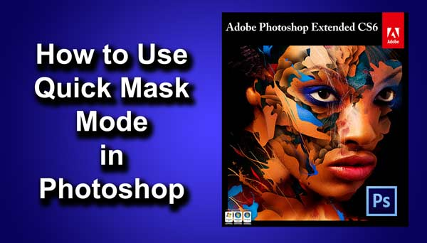 How to Use Quick Mask in Photoshop | TrickyPhotoshop