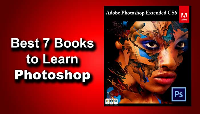 Best 7 Books to Learn Adobe Photoshop