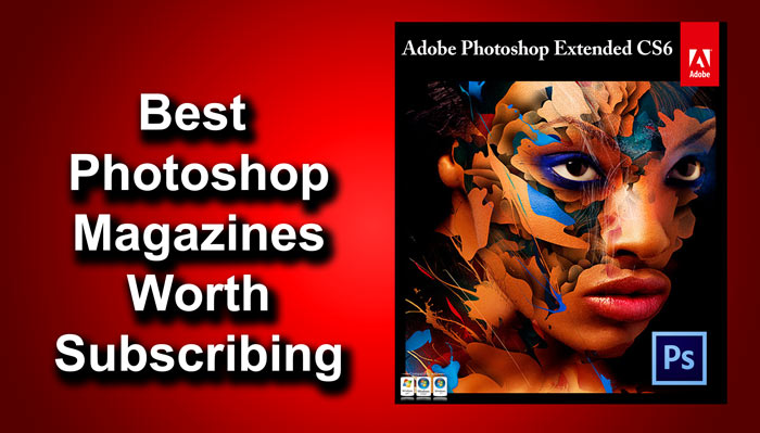4 Best Photoshop Magazines that are Worth Subscribing