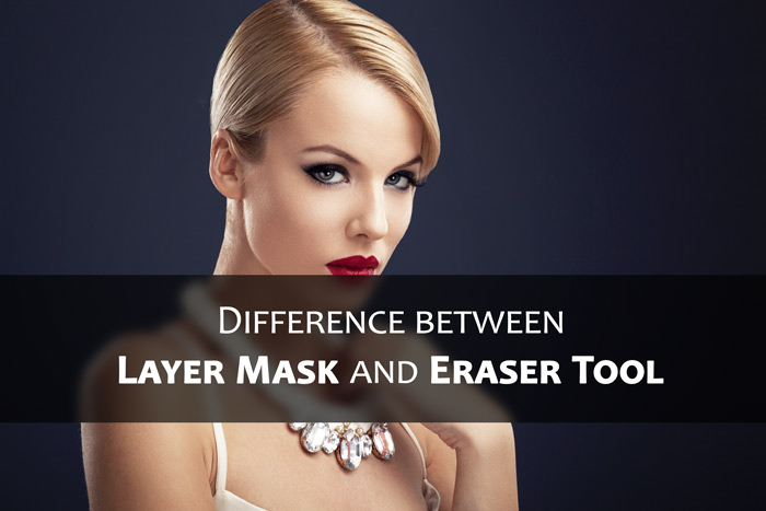 Layer Mask Vs Eraser Tool in Photoshop, What Should YOU Choose?
