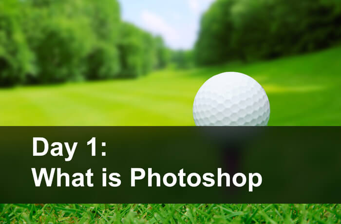 Day 1: What is Photoshop