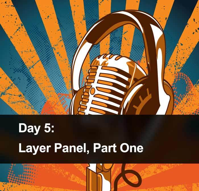 Day 5: What is Layer Panel in Photoshop, Part One?