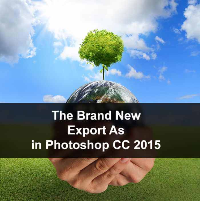 Day 7: The Brand New Export in Photoshop CC 2015