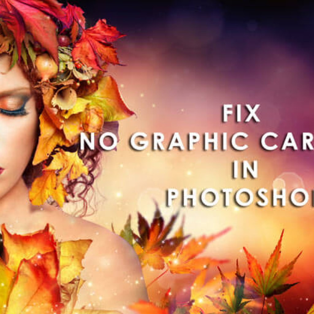 Fixed: Photoshop is not detecting graphic card