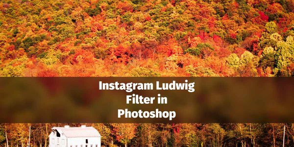 Create Instagram Ludwig Filter in Photoshop