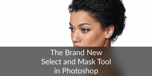 Welcome the Brand New Select and Mask in Photoshop 2017