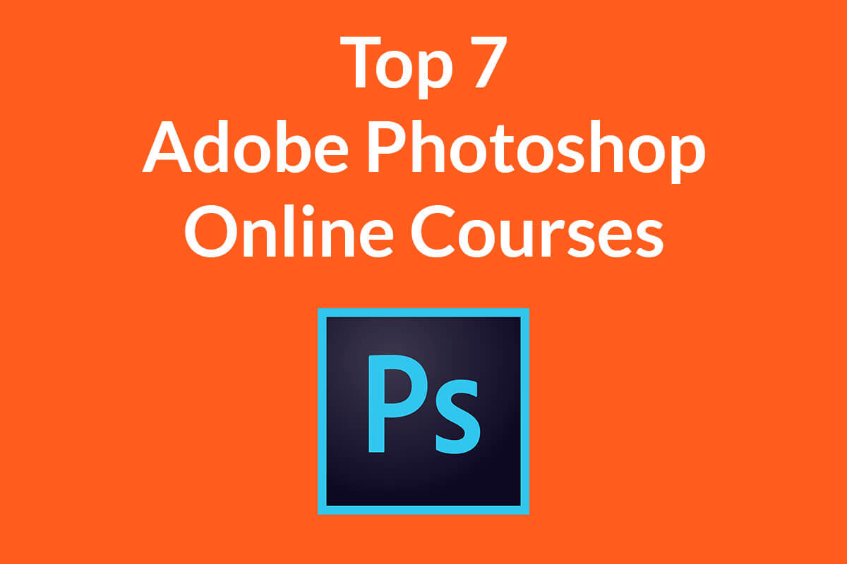 cover - Top 7 Adobe Photoshop Courses Online