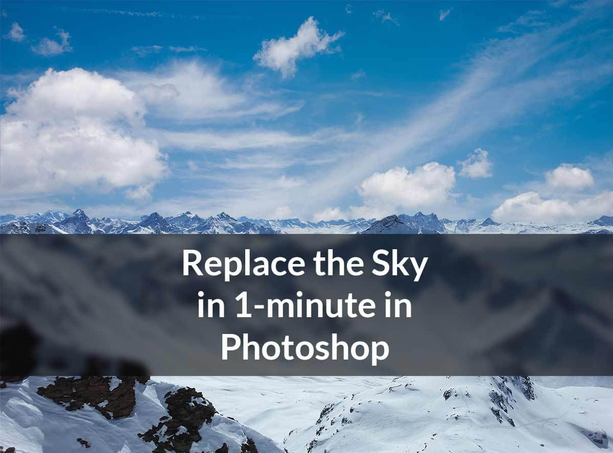 Photoshop: Change the Sky in 1 Minute