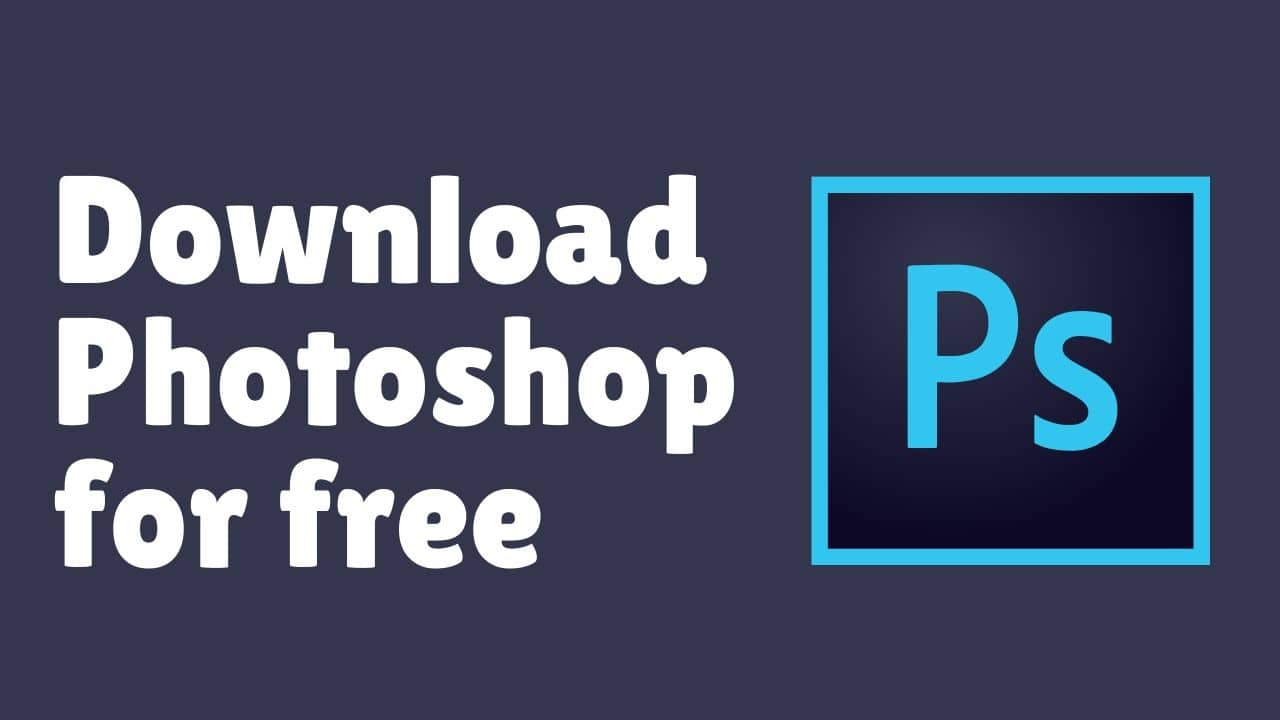 How to Download Photoshop for FREE?