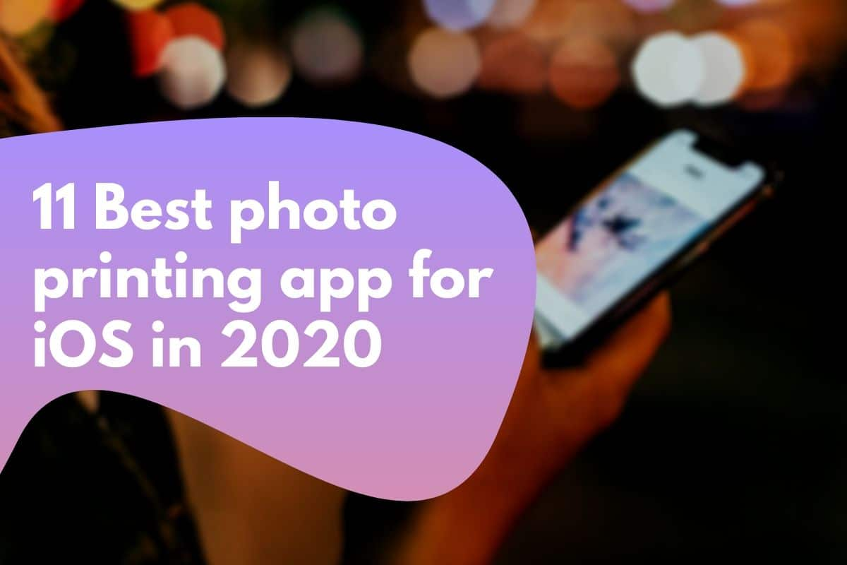 11 Best photo printing apps for iOS in 2021